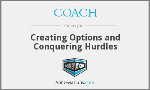 COACH - Creating Options and Conquering Hurdles