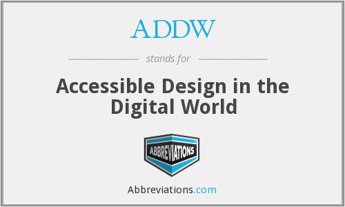 ADDW - Accessible Design in the Digital World