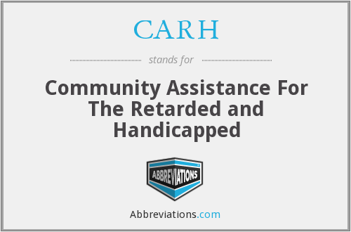 CARH - Community Assistance For The Retarded and Handicapped