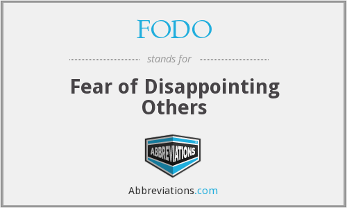 FODO - Fear of Disappointing Others
