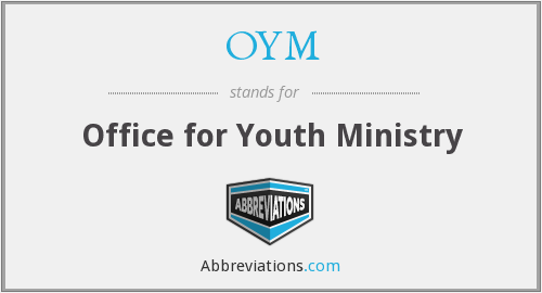 OYM - Office for Youth Ministry