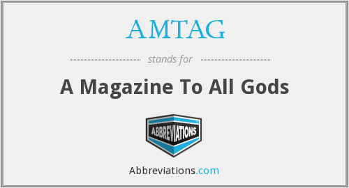 What does AMTAG stand for?