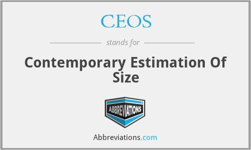 CEOS - Contemporary Estimation Of Size