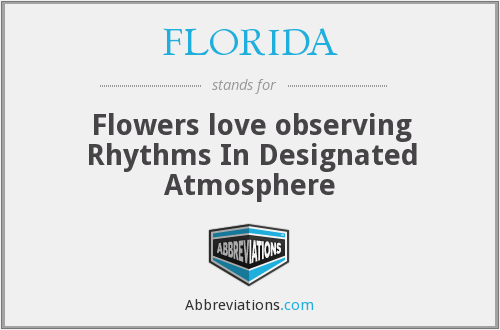 FLORIDA - Flowers love observing Rhythms In Designated Atmosphere