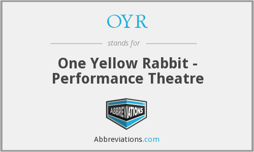 OYR - One Yellow Rabbit - Performance Theatre