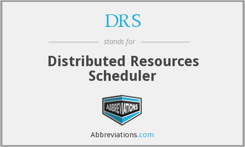 DRS - Distributed Resources Scheduler