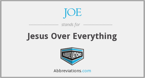 JOE - Jesus Over Everything