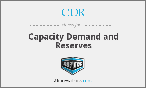 CDR - Capacity Demand and Reserves