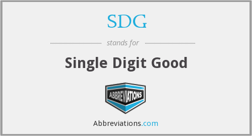 SDG - Single Digit Good