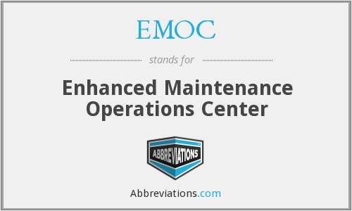 EMOC - Enhanced Maintenance Operations Center