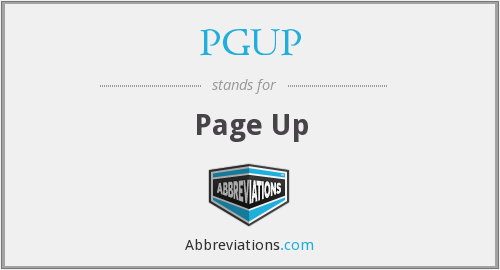 What does PGUP stand for?