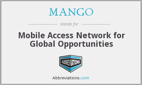 MANGO - Mobile Access Network for Global Opportunities