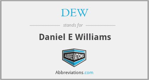 DEW - Daniel E Williams