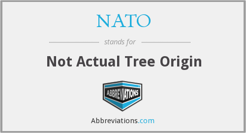 NATO - Not Actual Tree Origin