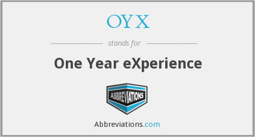 OYX - One Year eXperience
