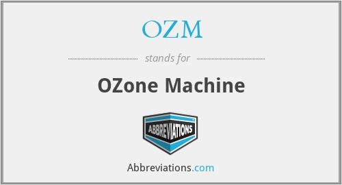 OZM - OZone Machine