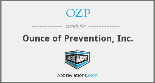 OZP - Ounce of Prevention, Inc.