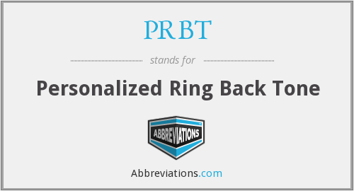 PRBT - Personalized Ring Back Tone
