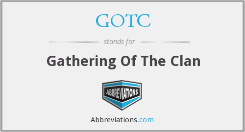 GOTC - Gathering Of The Clan