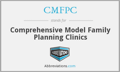CMFPC - Comprehensive Model Family Planning Clinics