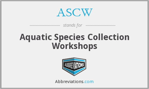 ASCW - Aquatic Species Collection Workshops