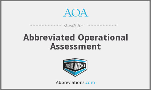 AOA - Abbreviated Operational Assessment