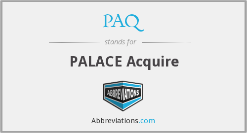 PAQ - PALACE Acquire
