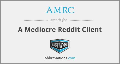 AMRC - A Mediocre Reddit Client