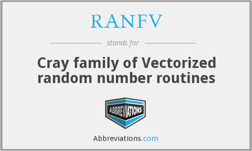RANFV - Cray family of Vectorized random number routines