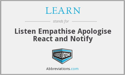 LEARN - Listen Empathise Apologise React and Notify