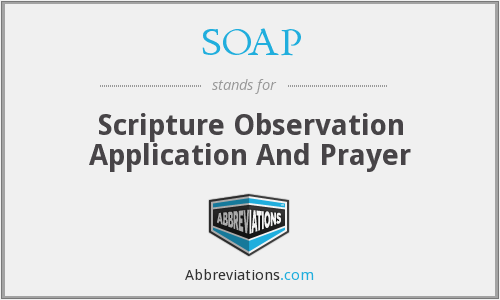 SOAP - Scripture Observation Application And Prayer