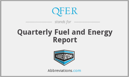 QFER - Quarterly Fuel and Energy Report