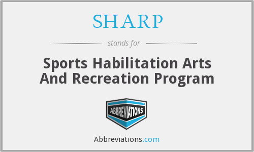 SHARP - Sports Habilitation Arts And Recreation Program