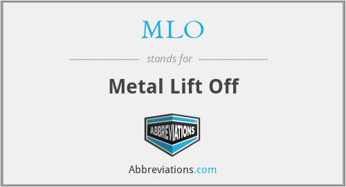 MLO - Metal Lift Off