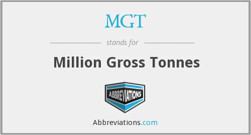 MGT - Million Gross Tonnes