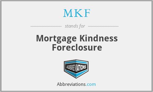 MKF - Mortgage Kindness Foreclosure