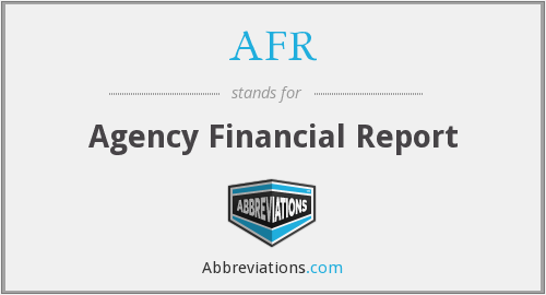 AFR - Agency Financial Report