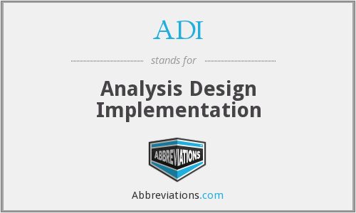 ADI - Analysis Design Implementation