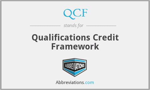 QCF - Qualifications Credit Framework
