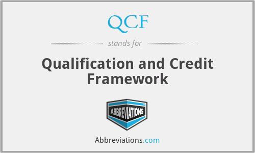QCF - Qualification and Credit Framework