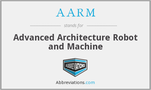AARM - Advanced Architecture Robot and Machine