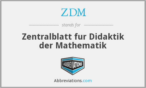 ZDM - Zentralblatt fur Didaktik der Mathematik