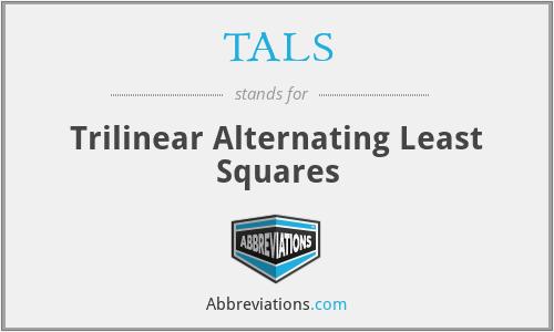 TALS - Trilinear Alternating Least Squares