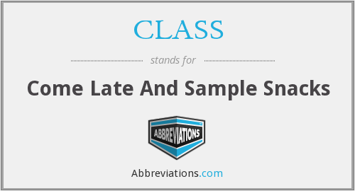 CLASS - Come Late And Sample Snacks