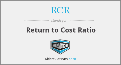 RCR - Return to Cost Ratio