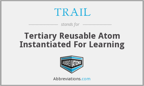 TRAIL - Tertiary Reusable Atom Instantiated For Learning