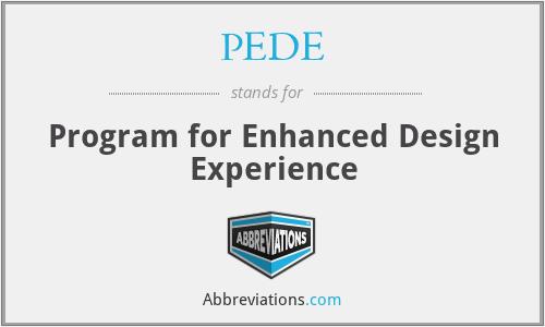 PEDE - Program for Enhanced Design Experience