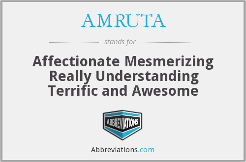 AMRUTA - Affectionate Mesmerizing Really Understanding Terrific and Awesome