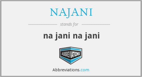 What does NAJANI stand for?