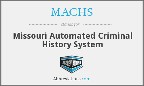 MACHS - Missouri Automated Criminal History System